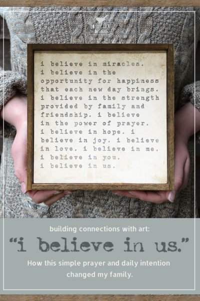 """I BELIEVE IN US."" - How this simple prayer and daily intention changed my family."