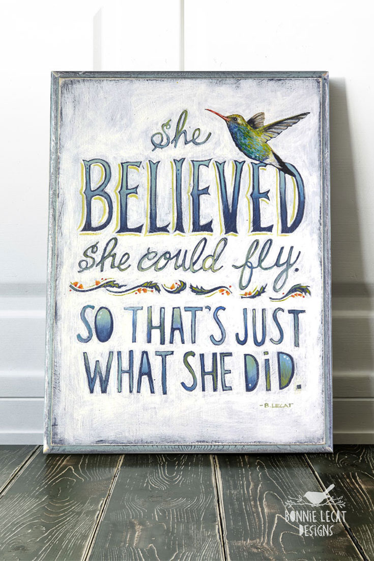 What do you get for your awesome friend to show her how much you believe in her? Let her know how much you support her with this sweet hand-lettered art print. She Believed she could fly art print by Bonnie Lecat http://www.bonnielecatdesigns.com