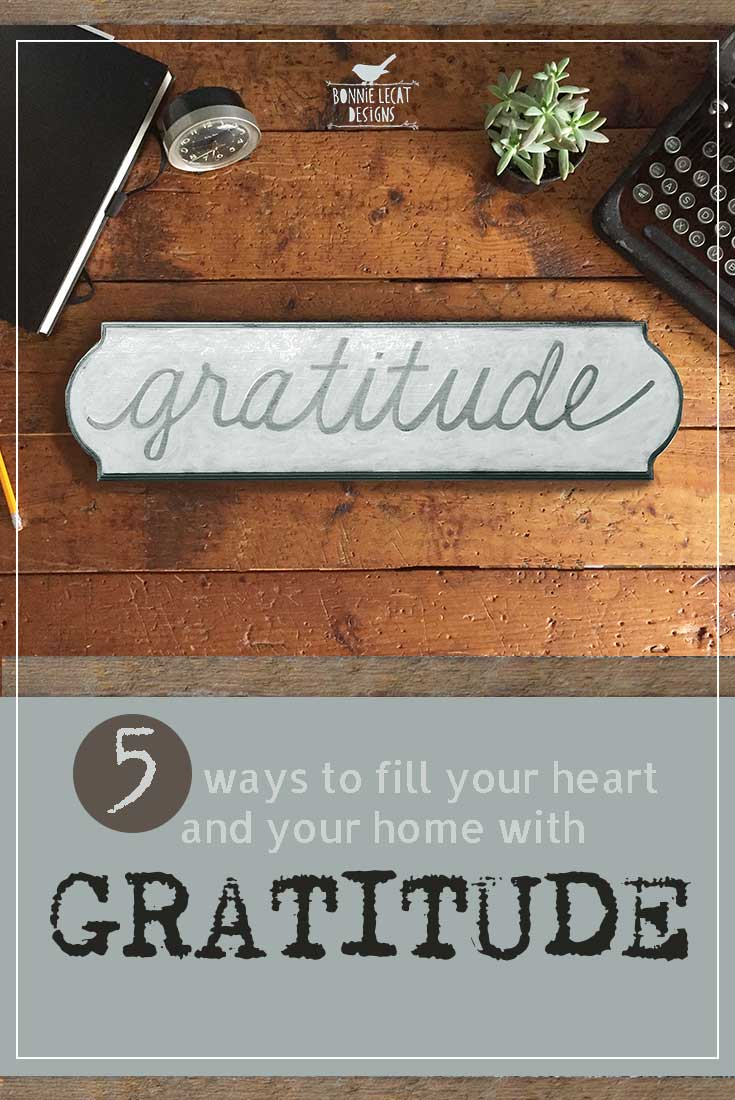 5 Ways to Fill your Heart and your Home with GRATITUDE