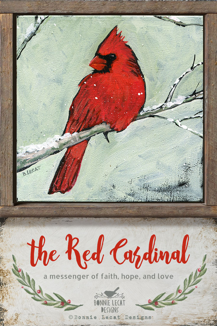 Cardinals symbolize faith, hope, and love.